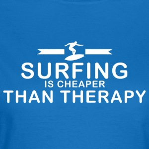 Surfing er billigere end behandling - Dame-T-shirt