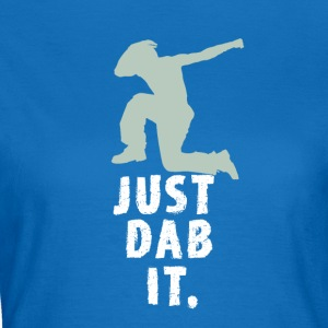 just dab it attitude touchdown crass funny humor L - Women's T-Shirt