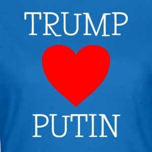TRUMP LOVES PUTIN - Women's T-Shirt