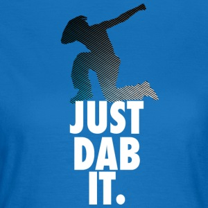 just dab it dabbing Dance Football touchdown Sports - Women's T-Shirt