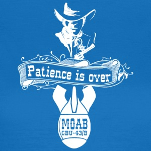 MOAB - Patience is over - T Shirt - Frauen T-Shirt