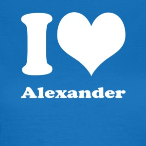 I love Alexander - Women's T-Shirt