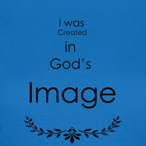 I was created in god's Image - Women's T-Shirt