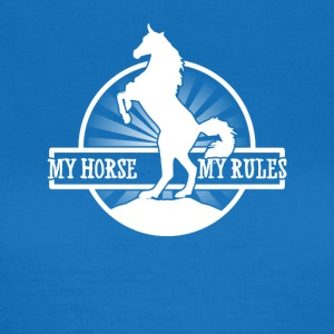 My Horse - My Rules - Women's T-Shirt