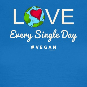 Vegan Tshirt LOVE Every Single Day #vegan - Frauen T-Shirt