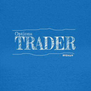 Options Trader - Women's T-Shirt