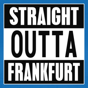 Straight outta Frankfurt - Frauen T-Shirt