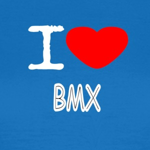 I LOVE BMX - Frauen T-Shirt