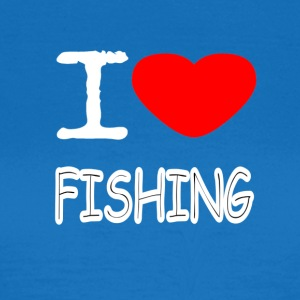 I LOVE FISHING - Frauen T-Shirt