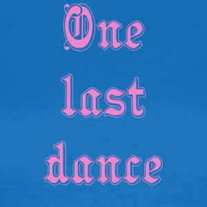 One Last Dance - Dame-T-shirt