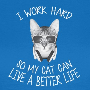 I work hard - Women's T-Shirt