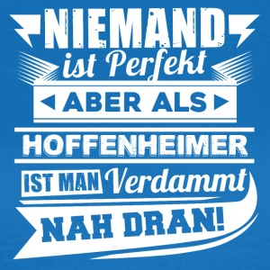 Niemand is perfect - Hoffenheim T-shirt - Vrouwen T-shirt