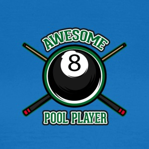 Awesome pool player - Women's T-Shirt