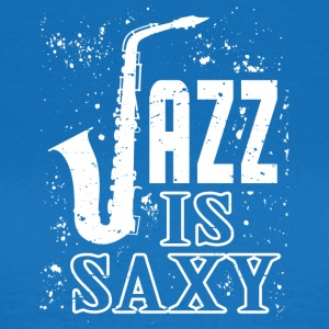 I love jazz - Women's T-Shirt