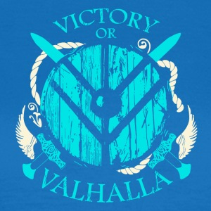 Victory or Valhalla (Viking Shirt) - Women's T-Shirt