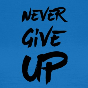 Never Give Up - T-shirt Femme
