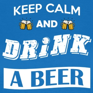 Keep calm and drink a beer - Maglietta da donna