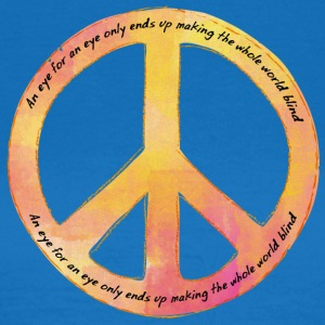 Hippie / Hippies: An eye for an eye only ends up - Frauen T-Shirt