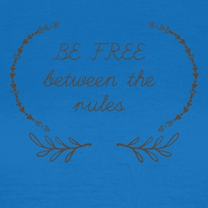 Hippie / Hippies: Be free between the rules - Women's T-Shirt