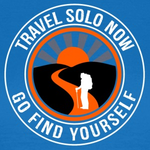 Travel Solo Now, Go Find Yourself - T-shirt Femme