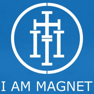 I AM MAGNET - Women's T-Shirt