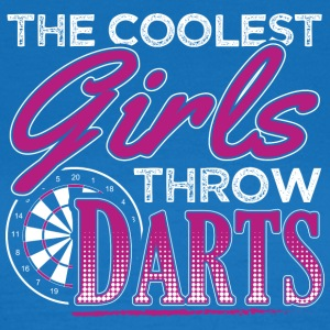 THE COOLEST GIRLS THROW DARTS - Frauen T-Shirt
