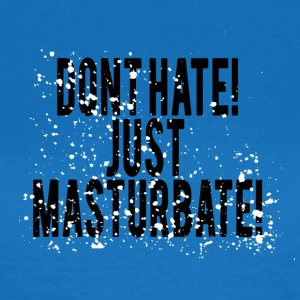 Don't Hate! - Women's T-Shirt