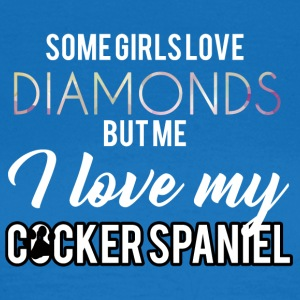 Hund / Cocker Spaniel: Some Girls Love Diamonds, - Frauen T-Shirt