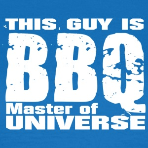 This Guy is BBQ Master of universe - Grillmeister - Frauen T-Shirt