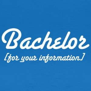Bachelor For Your Information - T-shirt dam