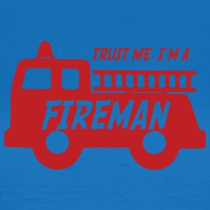 Fire Department: Trust me, I'ma Fireman - Women's T-Shirt