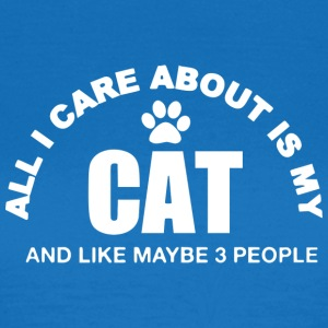 Cats Design - All I care about is my CAT - Women's T-Shirt