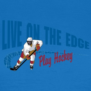 Spielen Eishockey Live On The Edge - Frauen T-Shirt