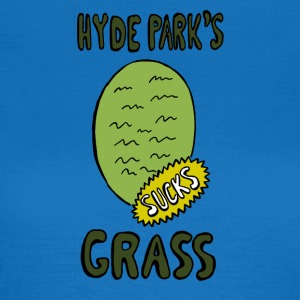 Hyde Parks Grass SUCK - Dame-T-shirt