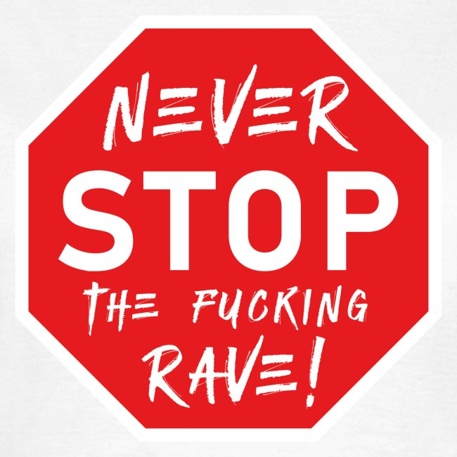 Never Stop The Fucking Rave
