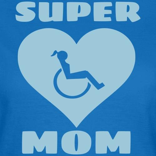 > Super rolstoel mama, rolstoelgebruiker, roller - Vrouwen T-shirt