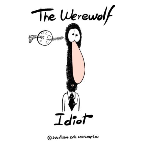 The Werewolf Idiot - Camiseta mujer