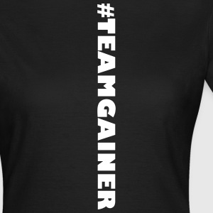 #TEAMGAINER - Frauen T-Shirt