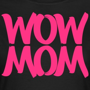 Wow a Mom - Women's T-Shirt