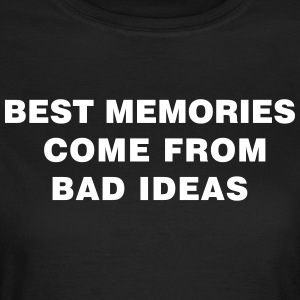 Bad Ideas - Frauen T-Shirt