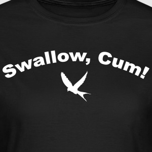 Swallow Cum - Frauen T-Shirt
