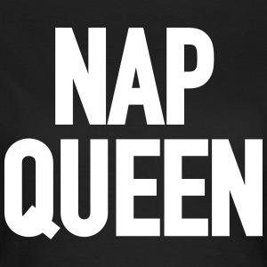Nap Queen OW - Frauen T-Shirt