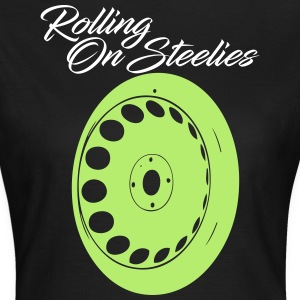 rollingonsteelies by GusiStyle - Women's T-Shirt