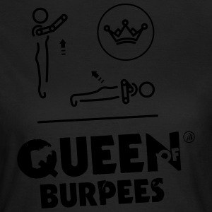 Queen of Burpees - Dame-T-shirt