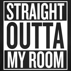 STRAIGHT OUTTA MY ROOM - Frauen T-Shirt
