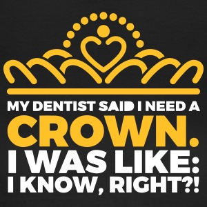 Funny: Dentist - Crown - Women's T-Shirt