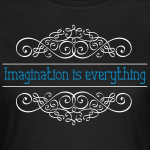 Imagination is everything - Women's T-Shirt