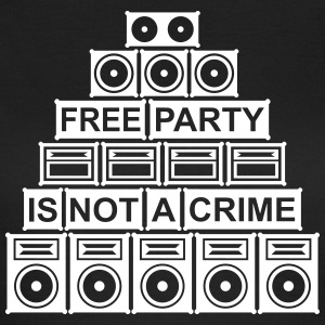 FREE PARTY IS NOT A CRIME - SOUND SYSTEM - Women's T-Shirt