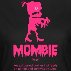 mombie - Women's T-Shirt