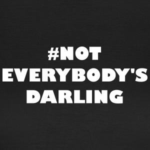 Not Everybodys Darling - Frauen T-Shirt